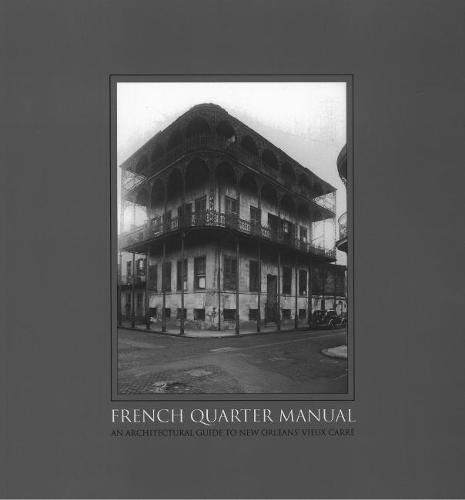 9780878059898: French Quarter Manual: An Architectural Guide to New Orleans Vieux Carre