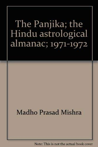 The Panjika: The Hindu Astrological Almanac 1971-1972: Translated and Adopted for the Western World...