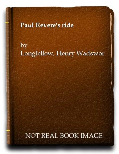 Paul Revere's ride: Longfellow, Henry Wadsworth,