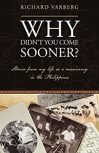 9780878080045: Why Didn't You Come Sooner? Stories from My Life as a Missionary in the Philippines