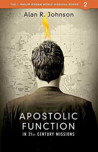9780878080113: Apostolic Function in 21st Century Missions (J. Philip Hogan World Missions)