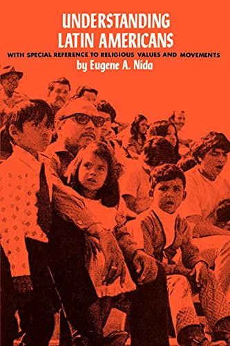 Understanding Latin America: With Special Reference to religious Values and Movements: Nida, Eugene...