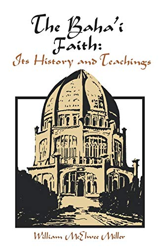 9780878081370: The Baha'i faith: its history and teachings