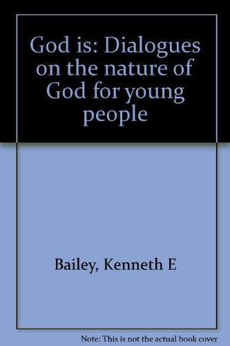 9780878081493: God is: Dialogues on the nature of God for young people