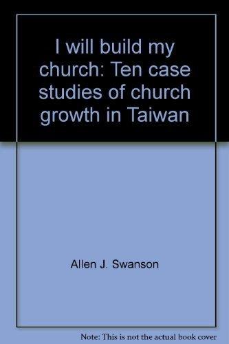 9780878081592: I will build my church: Ten case studies of church growth in Taiwan