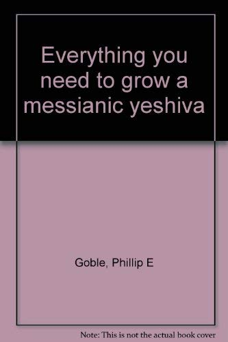 9780878081813: Everything you need to grow a messianic yeshiva