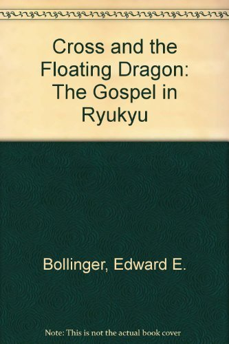 9780878081905: Cross and the Floating Dragon: The Gospel in Ryukyu