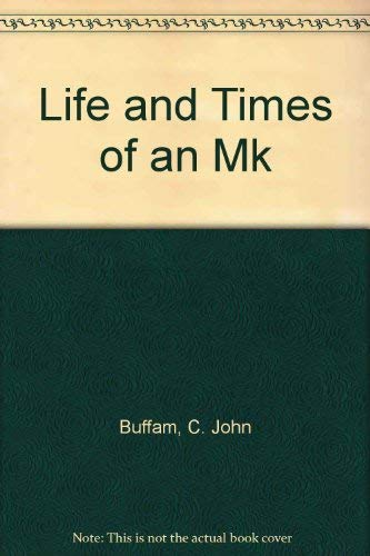 9780878081981: Life and Times of an Mk