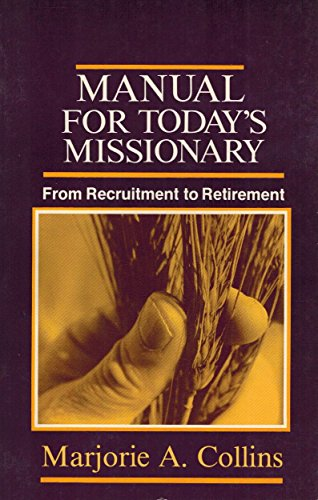 9780878082049: Manual for Today's Missionary: From Recruitment to Retirement (Missionary candidate aid series)