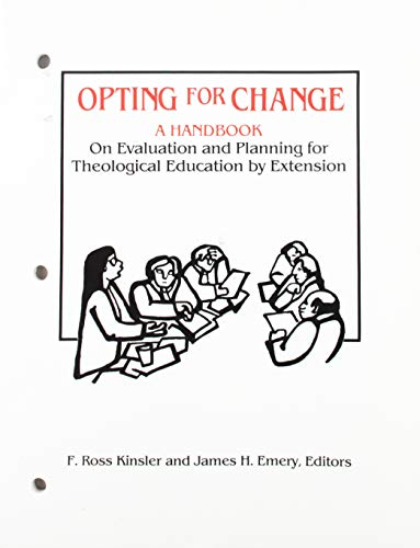 9780878082292: Opting for Change: A Handbook on Evaluation and Planning for Theological Education by Extension