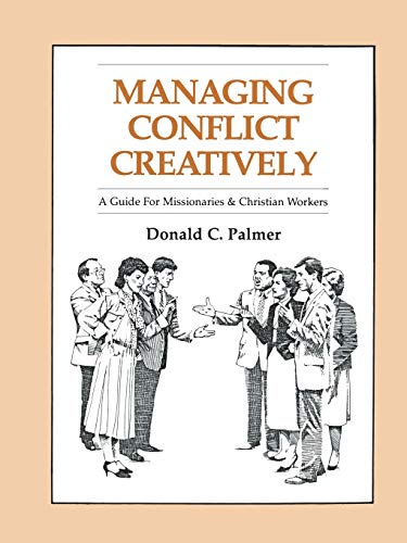 9780878082315: Managing Conflict Creatively*: A Guide for Missionaries and Christian Workers