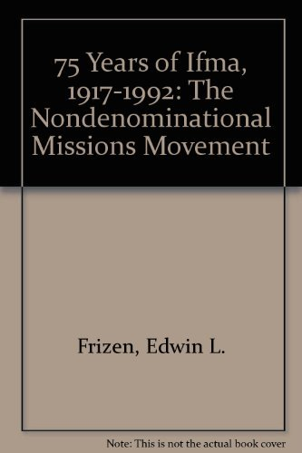 75 Years of Ifma, 1917-1992: The Nondenominational: Frizen, Edwin L.