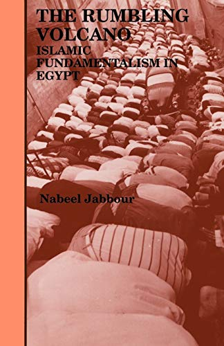 The Rumbling Volcano: Islamic Fundamentalism in Egypt