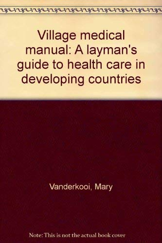 9780878082520: Village medical manual: A layman's guide to health care in developing countries