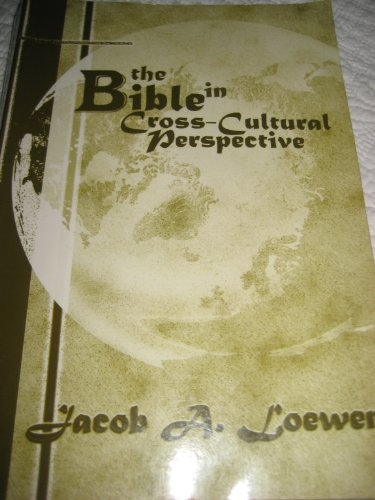 The Bible in Cross-Cultural Perspective: Loewen, Jacob Abram