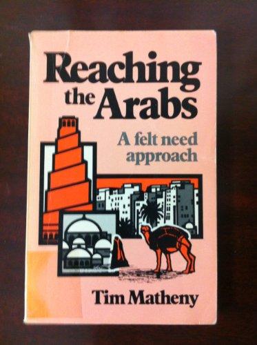 9780878083312: Reaching the Arabs: A felt need approach