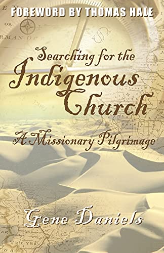 9780878083435: Searching for the Indigenous Church: A Missionary Pilgrimage