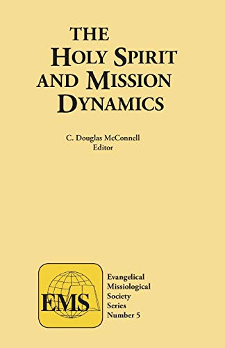 9780878083794: Holy Spirit & Mission Dyn (Evangelical Missiological Society Series, #5,)