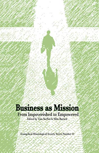 9780878083886: Business As Mission: From Impoverished to Empowered (Evangelical Missiological Society)