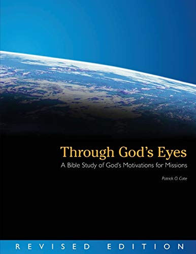 9780878083954: Through God's Eyes: A Bible Study of God's Motivations for Missions