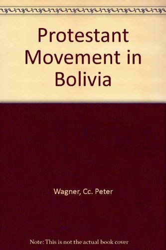 Protestant Movement in Bolivia: Wagner, Cc. Peter