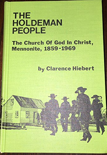 9780878084111: The Holdeman People: The Church of God in Christ, Mennonite 1859-1969