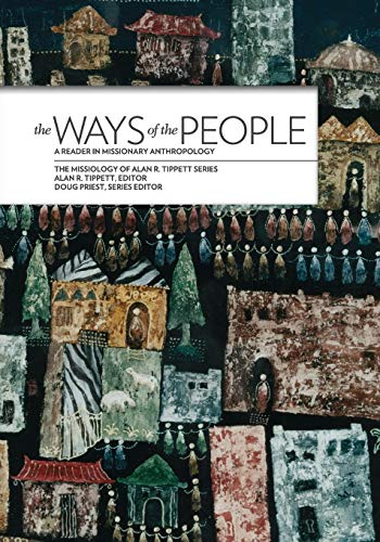 9780878084678: The Ways Of The People*: A Reader in Missionary Anthropology (Missiology of Alan R. Tippett)