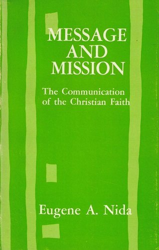 Message and mission: The communication of the: Eugene Albert Nida