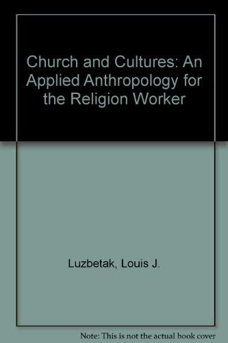 Church and Cultures: An Applied Anthropology for the Religion Worker (The William Carey Library ...