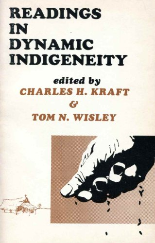 Readings in Dynamic Indigeneity: Kraft, Charles H.; Wisley, Tom N., EditorsWill