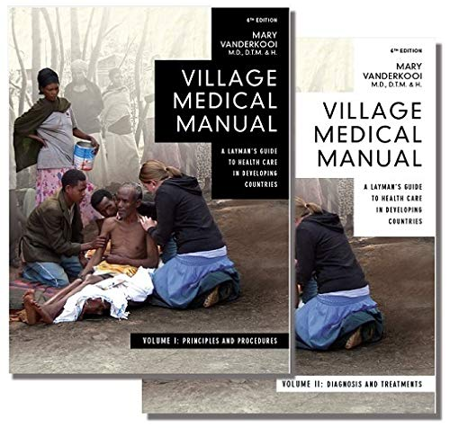 9780878087488: Village Medical Manual (2 Volume Set) 6th Edition: A Layman's Guide to Health Care in Developing Countries