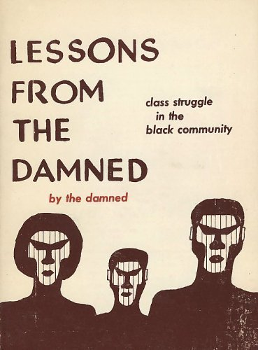 9780878100231: Lessons From the Damned: Class Struggle in the Black Community