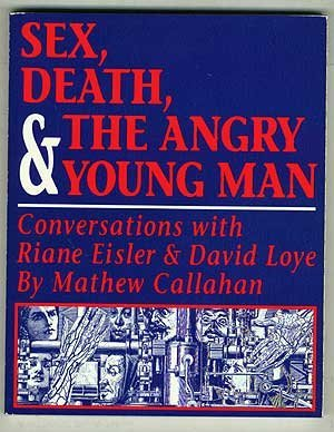 9780878100408: Sex,Death and the Angry Young Man: Conversations with Riane Eisler and David Loye