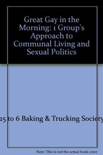 9780878105212: Great Gay in the Morning: 1 Group's Approach to Communal Living and Sexual Politics