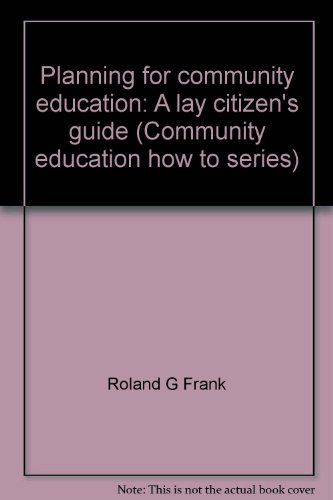 Planning for community education: A lay citizen's guide (Community education how to series): ...