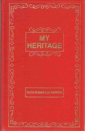 9780878131358: My heritage: The ancestors and descendants of Mary Alberta Coiner and Edward Thomas Rodes