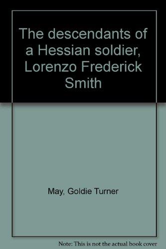9780878131389: The descendants of a Hessian soldier, Lorenzo Frederick Smith