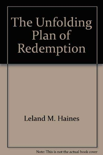 The Unfolding Plan of Redemption: Haines, Leland M.