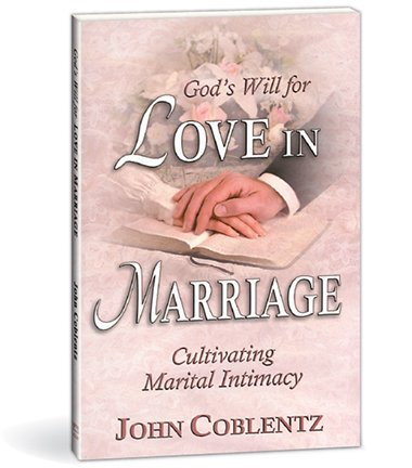 9780878135431: God's Will for Love in Marriage: Cultivating Marital Intimacy (Christian Family Living Series)