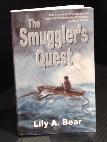 The Smuggler's Quest: Lily A. Bear