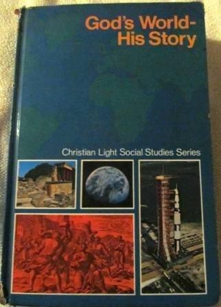 9780878139118: God's world, his story (Christian Light social studies series)