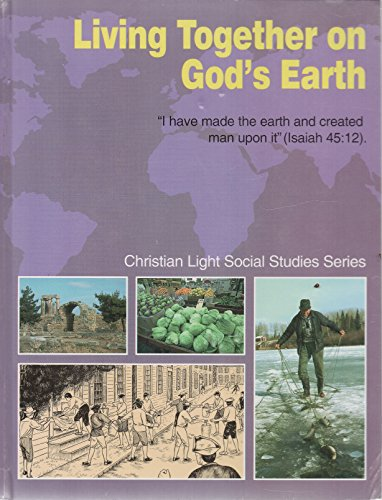 9780878139286: LIVING TOGETHER ON GOD'S EARTH CHRISTIAN LIGHT SOCIAL STUDIES SERIES