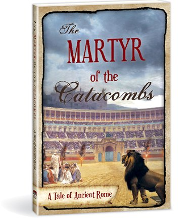 9780878139576: The Martyr of the Catacombs: A Tale of Ancient Rome