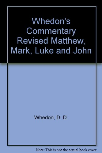 Whedon's Commentary Revised Matthew, Mark, Luke and John: D. D. Whedon