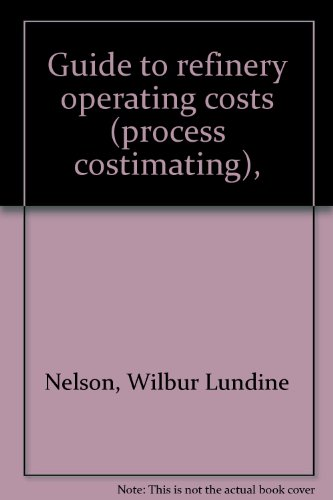9780878140022: Guide to refinery operating costs (process costimating),