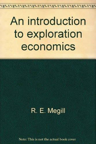 An Introduction to Exploration Economics: R. E. Megill