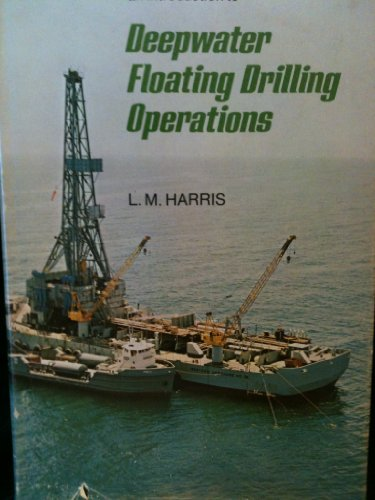 An introduction to deepwater floating drilling operations: Harris, L. M