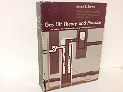 9780878140244: Gas lift theory and practice: Including a review of petroleum engineering fundamentals