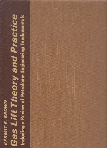 9780878140244: Gas lift theory and practice, including a review of petroleum engineering fundamentals