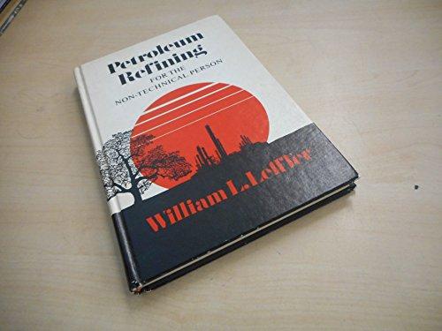 Petroleum Refining for the Non-Technical Person: William L. Leffler